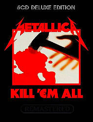 Metallica - Kill 'Em All 6CD Deluxe Remastered FLAC