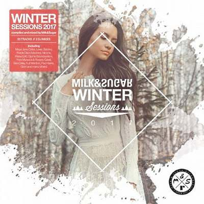 Milk And Sugar Winter Sessions 2017 (2016) FLAC