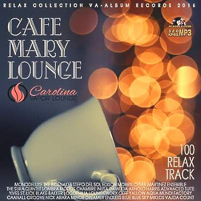 Cafe Mary Lounge 100 Relax Party 2016 MP3