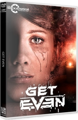 Get Even 2017 PC RePack R.G.Механики