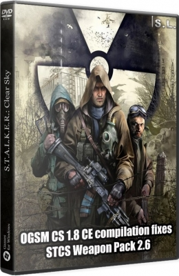 S.T.A.L.K.E.R. OGSM CS CE compilation fixes 2016 by SeregA-Lus