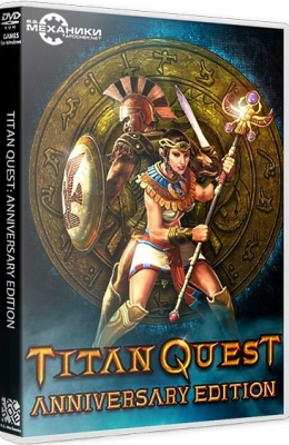 Titan Quest Anniversary Edition 2016 PC R.G.Механики