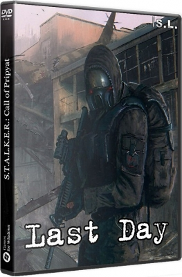 S.T.A.L.K.E.R. CoC CoM Last Day 2017 PC by SeregA-Lus