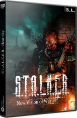 S.T.A.L.K.E.R. Clear Sky New Vision of War 2018 PC by SL